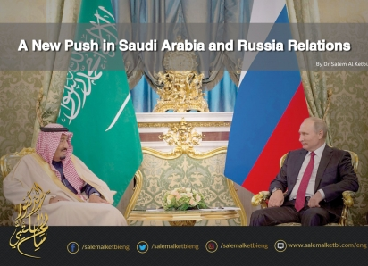 A New Push in Saudi Arabia and Russia Relations